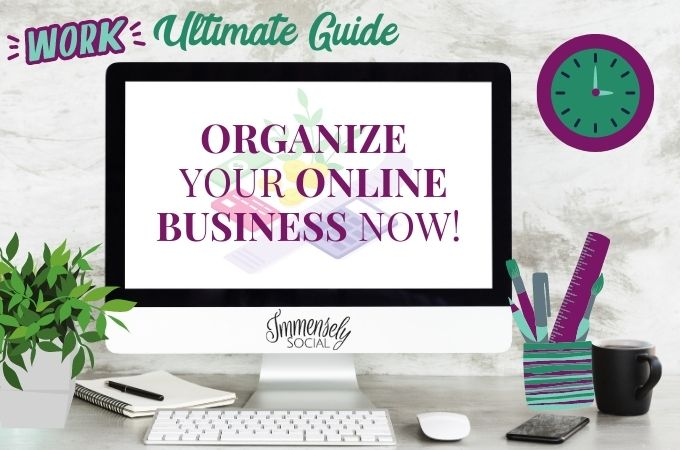 Organize Your Online Business